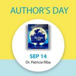 Author Days Featuring Dr. Patricia Riba